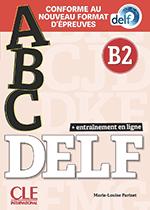 ABC DELF B2 Conforme au nouveau format d'épreuves