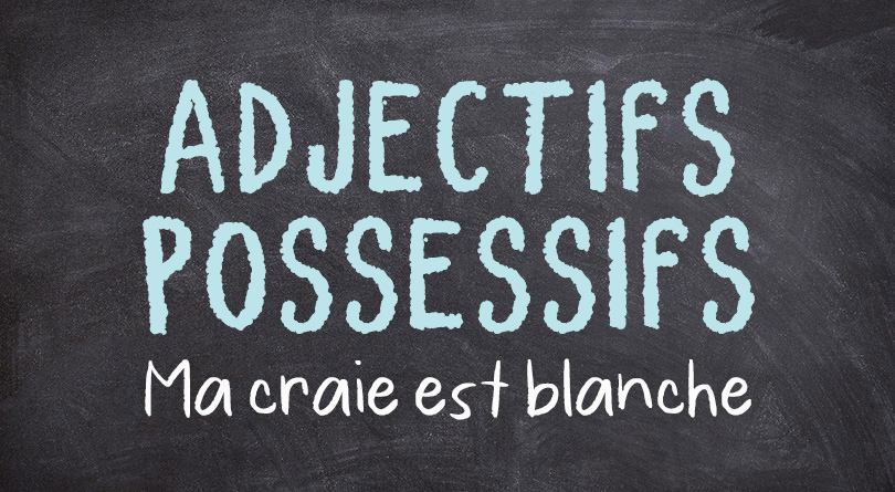 Adjectifs possessifs