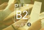 DELF B2 sujet 4