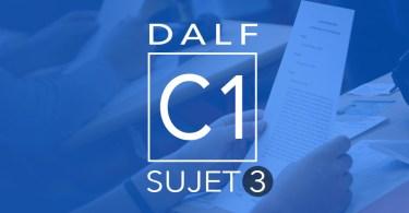 Dalf C1 sujet 3