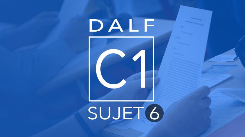 DALF C1 - sujet 6