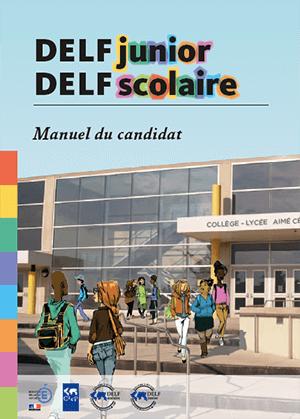 Manuel candidat DELF Scolaire & Junior