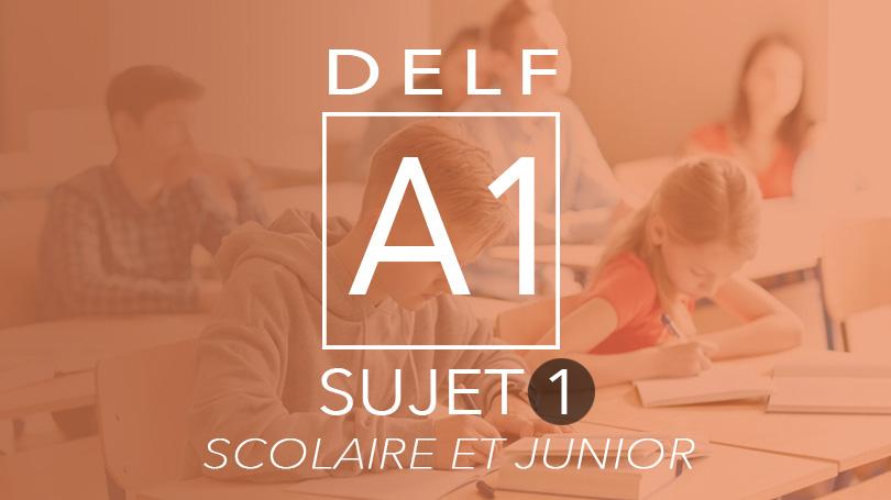 DELF A1 scolaire et junior sujet 1