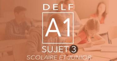 DELF A1 scolaire junior sujet 3