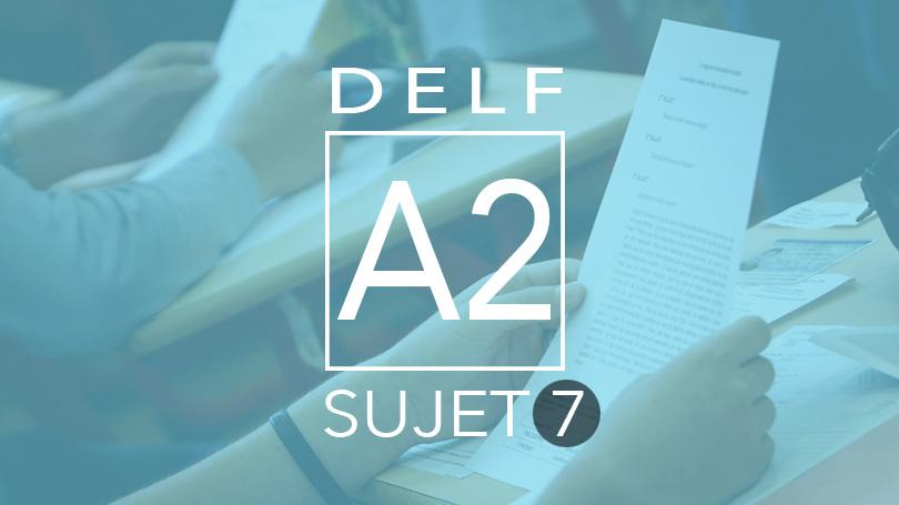 DELF A2 sujet 7