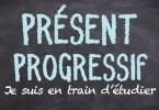 Présent progressif