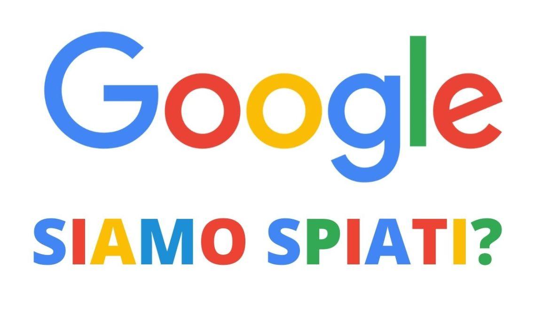 Google ci spia