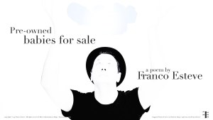 Pre-owned babies for sale – a poem & performance video by Franco Esteve cover image