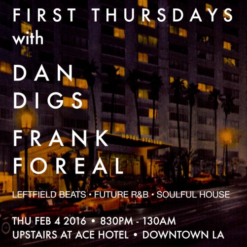 DAN DIGS FRANK FOREAL ACE HOTEL DTLA FEB 4