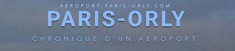 History Aéroport Paris Orly (private Website)