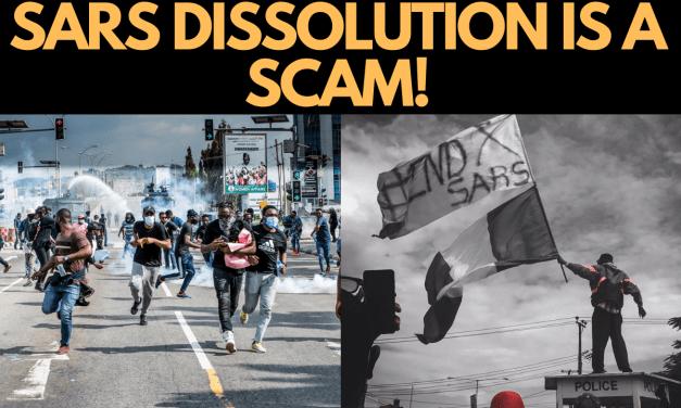 SARS DISSOLUTION A SCAM IN NIGERIA?