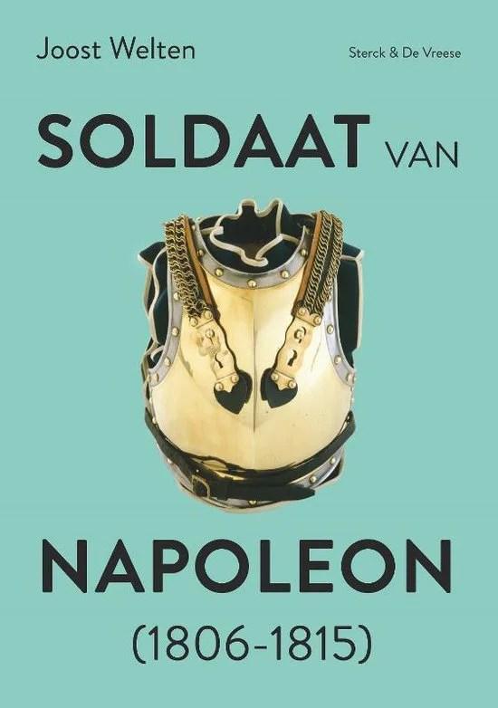 joost welten soldaat van napoleon (1806 1815)