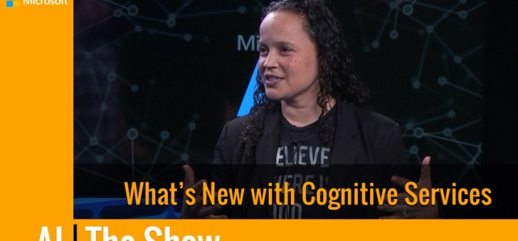 What's New with Cognitive Services?