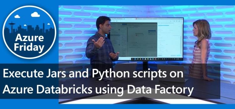Execute Jars and Python scripts on Azure Databricks using Data Factory
