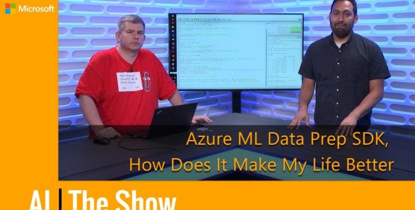 How the Azure ML Data Prep SDK Will Make Your Life Easier