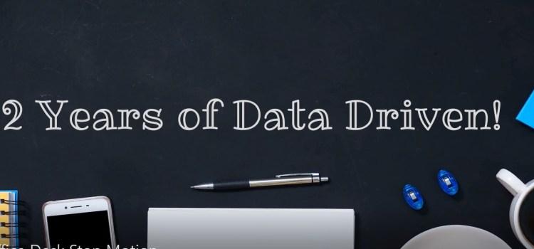 Celebrating 2 Years of Data Driven