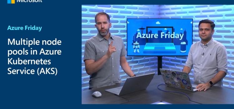 Multiple Node Pools in Azure Kubernetes Service (AKS)