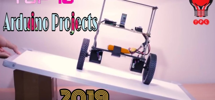 Top 10 Arduino projects of 2019