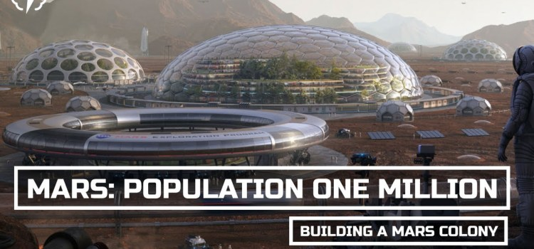 What Would A Million Person Mars Colony Look Like?