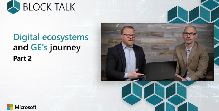 Digital ecosystems and GE's journey – Part 2
