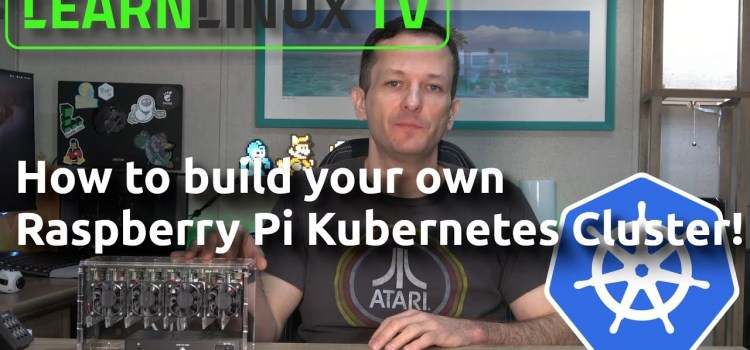 How to Build Your Own Raspberry Pi Kubernetes Cluster