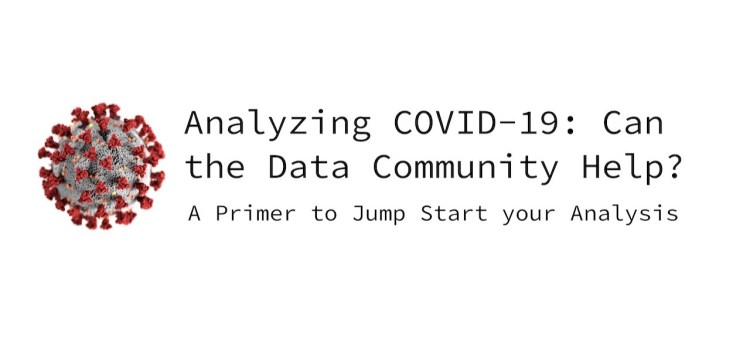 Analyzing COVID-19: Can the Data Community Help?