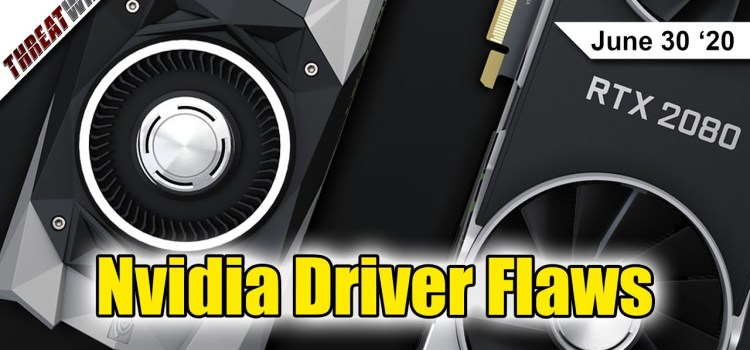 Nvidia Patches Vulnerable Drivers/vGPUs and TikTok Caught!