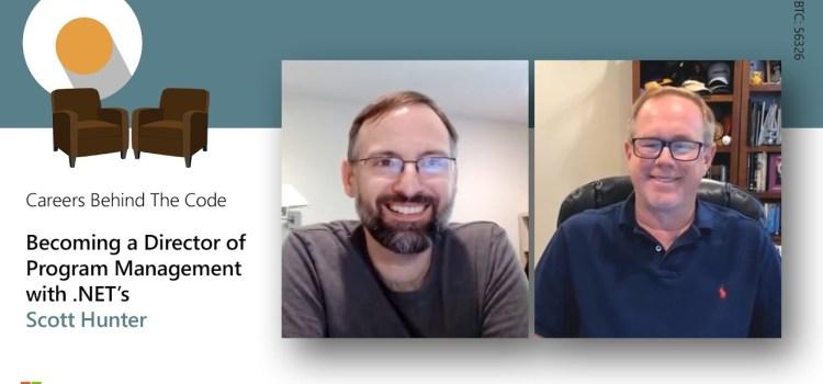 Becoming a Director of Program Management with .NET's Scott Hunter
