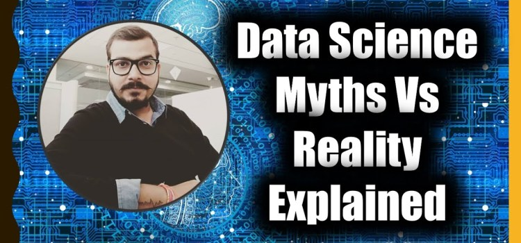 Data Science Myths Vs Reality Explained