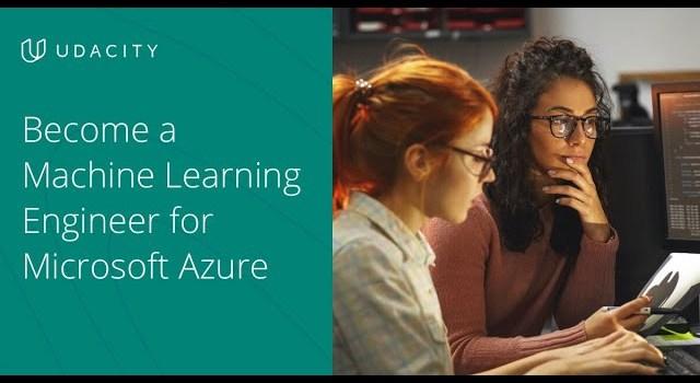 Udacity Announces a Machine Learning Engineer for Microsoft Azure Nanodegree Program