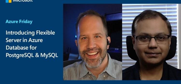 Introducing Flexible Server in Azure Database for PostgreSQL & MySQL