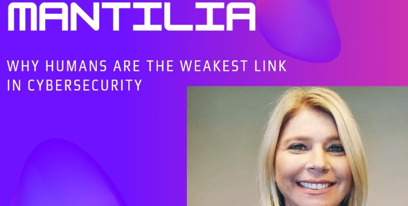 Dana Mantilia on Why Humans are the Weakest Link in CyberSecurity