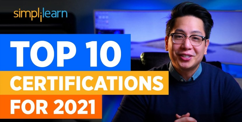 Top 10 Certifications For 2021