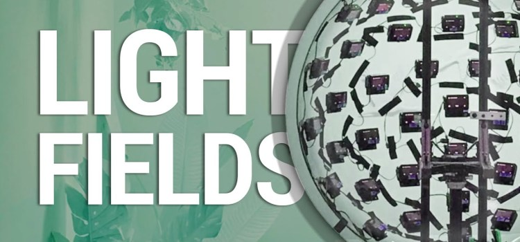 Light Fields – Videos From The Future?!