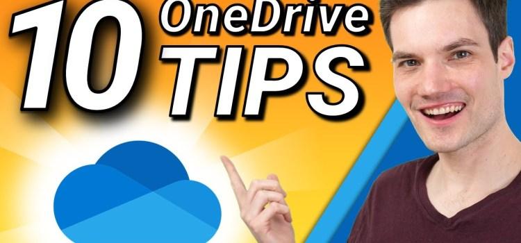 Top 10 Microsoft OneDrive Tips & Tricks