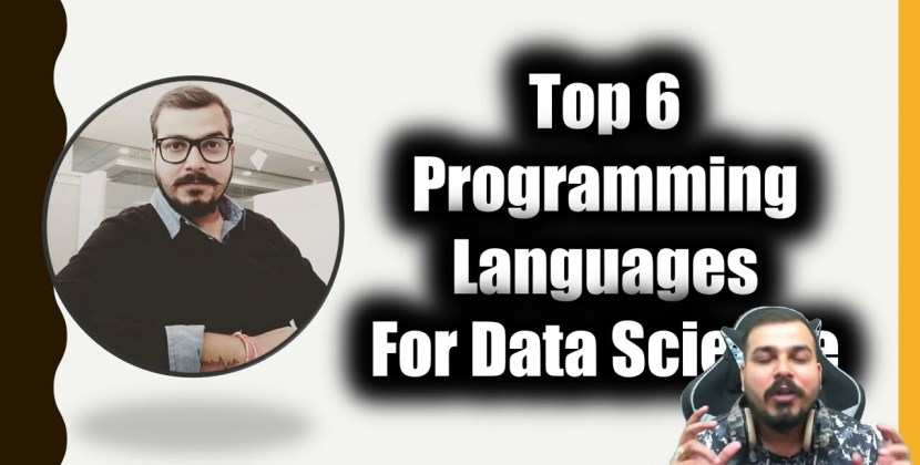 Top 6 Programming Languages For Data Science, Machine Learning, & Deep Learning for 2021