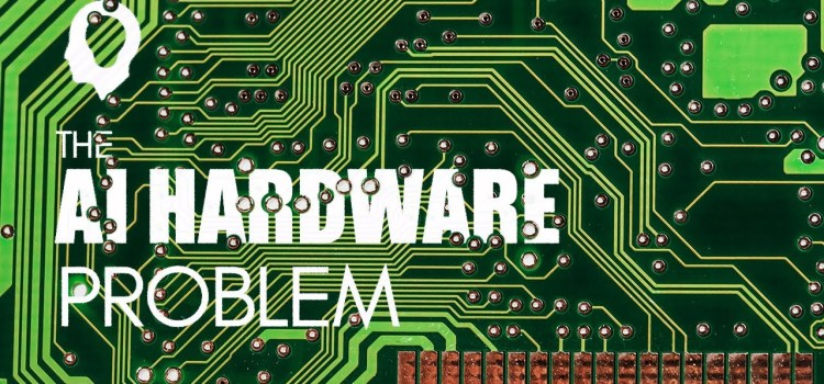 The AI Hardware Problem