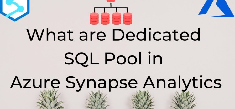 What are Dedicated SQL Pools in Azure Synapse Analytics?