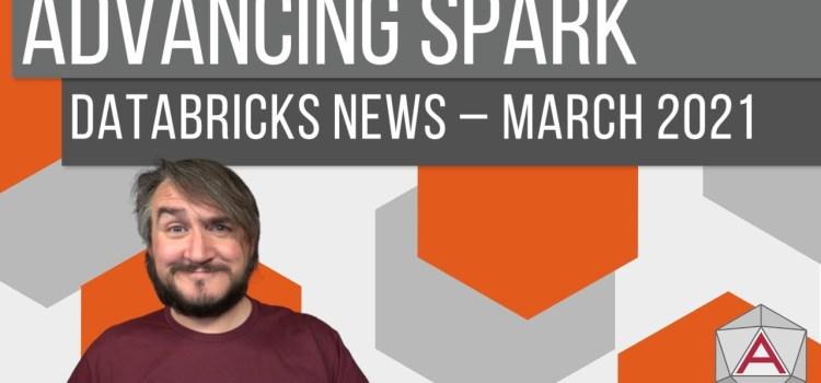 Azure Databricks News – March 2021