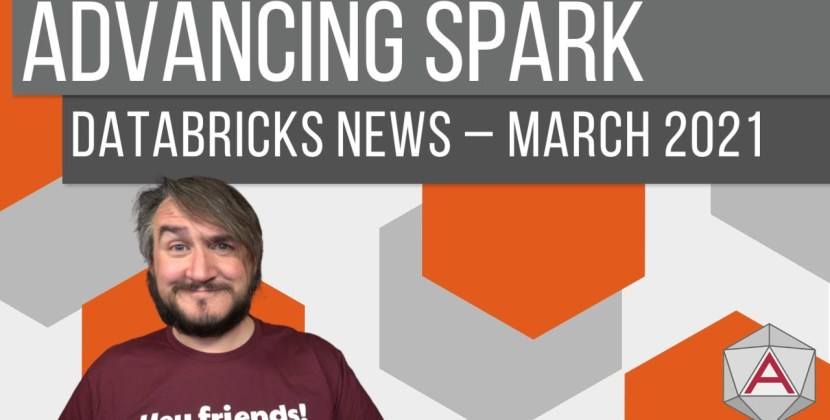 Azure Databricks News – March 2021
