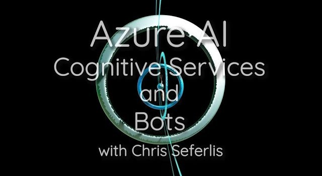 AI in Azure: Part 1 – Cognitive Services and Bots