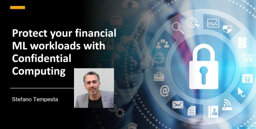 Protect Your Financial ML Workloads with Confidential Computing