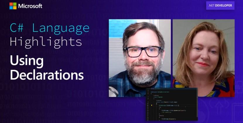 C# Language Highlights: Using Declarations