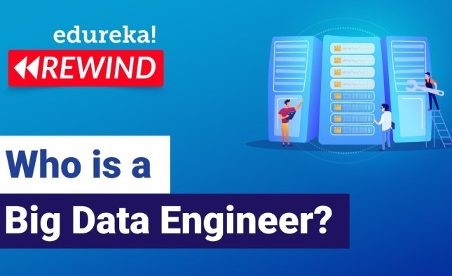Who is a Big Data Engineer?