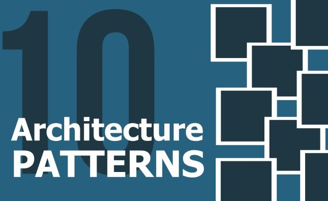 10 Architecture Patterns Used In Enterprise Software Development Today