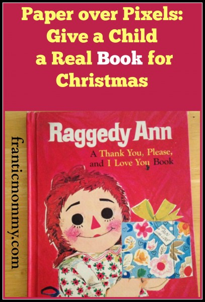 Paper over Pixels: Give a Child a Real Book for Christmas
