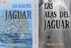 Novela Las alas del jaguar Fran Vives