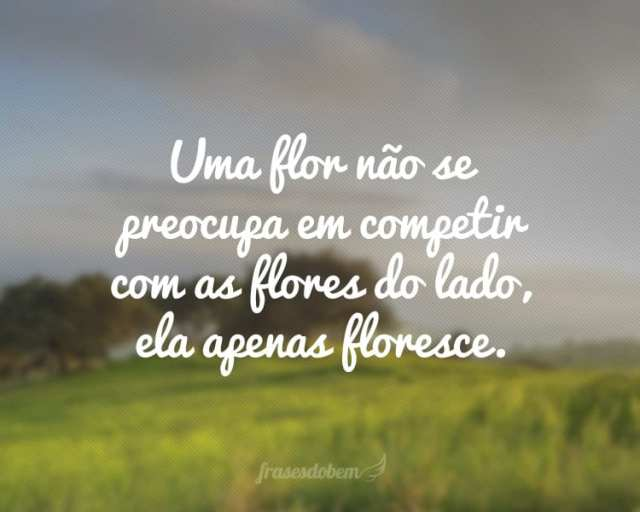 Por onde for, Floresça 🌸