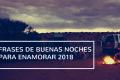 FRASES DE BUENAS NOCHES PARA ENAMORAR 2018