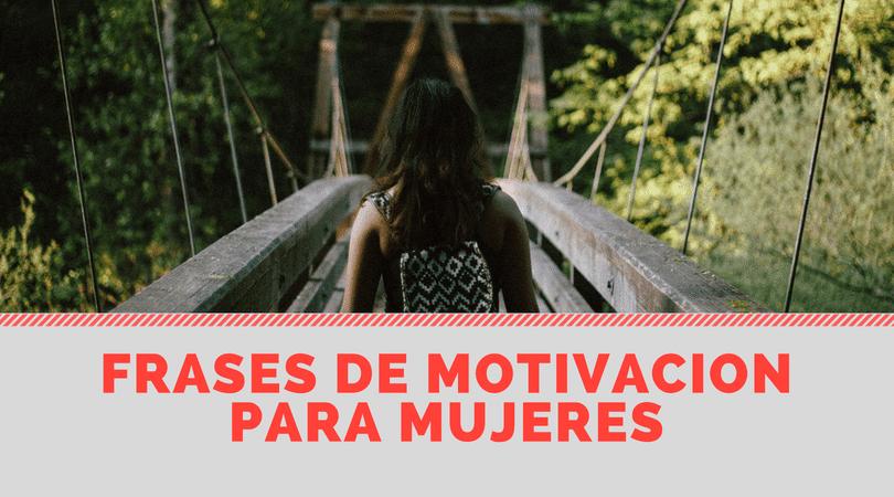 Frases de motivacion para mujeres